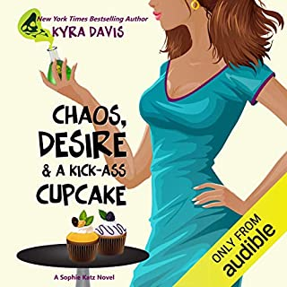 Chaos, Desire & A Kick-Ass Cupcake audiobook cover art