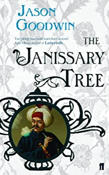 The Janissary Tree (Yashim the Ottoman Detective) by [Jason Goodwin]