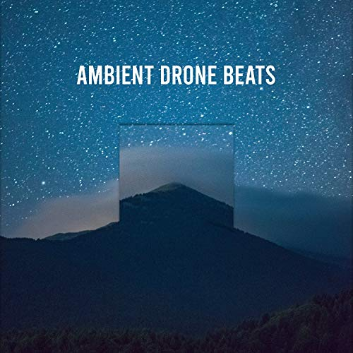15 Ambient Drone Beats For Restless Kids