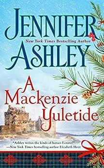 A Mackenzie Yuletide (Mackenzies Series) by [Jennifer Ashley]