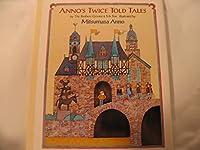 Anno's Twice Told Tale 0399220054 Book Cover