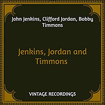 Jenkins, Jordan and Timmons (Hq Remastered)