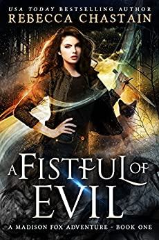 A Fistful of Evil (Madison Fox Adventure Book 1) by [Rebecca Chastain]
