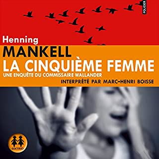 La cinquième femme                   By:                                                                                                                                 Henning Mankell                               Narrated by:                                                                                                                                 Marc-Henri Boisse                      Length: 18 hrs and 34 mins     Not rated yet     Overall 0.0