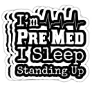 Funny Medical School Pre Med Student I Sleep Standing Gift Decorations - 4x3 Vinyl Stickers, Laptop Decal, Water Bottle Sticker (Set of 3)