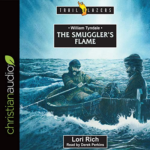 William Tyndale: The Smuggler's Flame     Trailblazers Series              Written by:                                                                                                                                 Lori Rich                               Narrated by:                                                                                                                                 Derek Perkins                      Length: 3 hrs and 18 mins     Not rated yet     Overall 0.0
