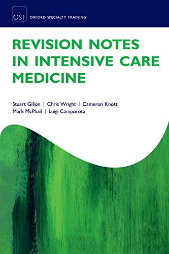 Revision Notes in Intensive Care Medicine (Oxford Specialty Training: Revision Texts) by [Stuart Gillon, Chris Wright, Cameron Knott, Mark McPhail, Luigi Camporota, Mark Mcphail]