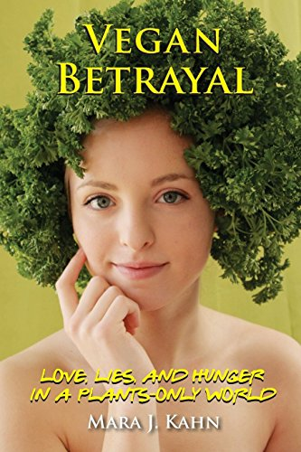 Vegan Betrayal: Love, lies and hunger in a plants-only world