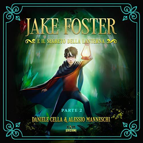 Jake Foster e il Segreto della Lanterna 2 copertina