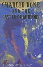Charlie Bone and the Castle of Mirrors (Children of the Red King, Book 4) by Nimmo, Jenny [Hardcover(2005/7/1)]