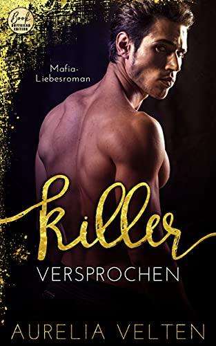 KILLER: Versprochen (Mafia-Liebesroman) (Fairytale Gone Dark 5)