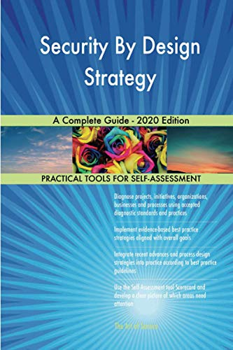 Compare Textbook Prices for Security By Design Strategy A Complete Guide - 2020 Edition  ISBN 9780655945574 by Gerardus Blokdyk