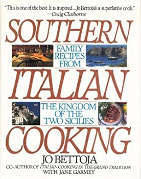 Southern Italian Cooking: Family Recipes from the Kingdom of the Two Sicilies 0553072870 Book Cover