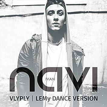 Vlyply (LEMy Dance Version)