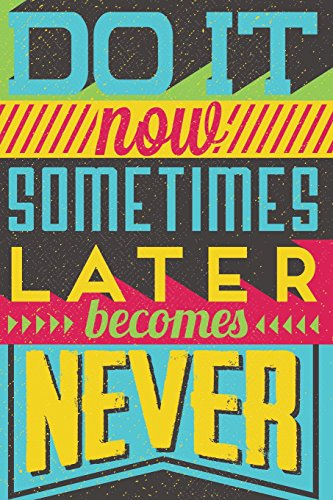 Do It Now Sometimes Later Becomes Never Motivational Journal: 4x4 Quad Rule Notebook, Math Science Grid 120 Pages (Inspirational Quotes Notebooks)