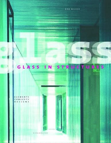 Glass in Structures: Elements, Concepts, Designs