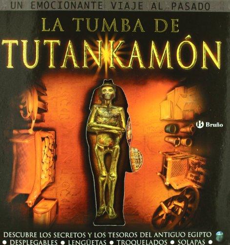 La tumba de Tutankamón: Descubre los secretos y los tesoros del antiguo...