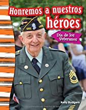 Teacher Created Materials - Primary Source Readers Content and Literacy: Honremos a nuestros héroes: Día de los Veteranos (Remembering Our Heroes: Veterans Day) - - Grade 3 - Guided Reading Level O