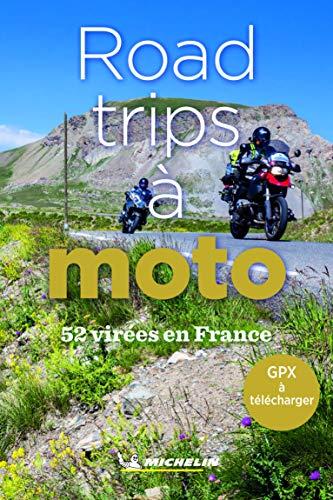52 road-trips à moto en France: 52 virées en France (GUIDES PRATIQUES, 999999)