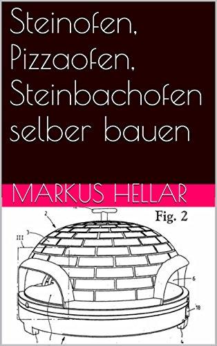 Steinofen, Pizzaofen, Steinbachofen selber bauen