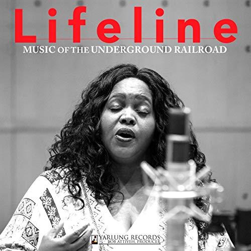 Lifeline/Music of The Underground Railroad
