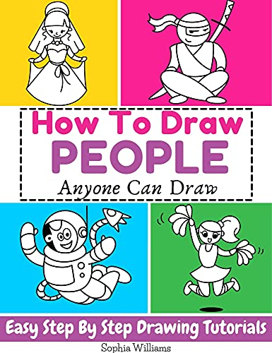 How To Draw People: Easy Step-by-Step Drawing Tutorial for Kids, Teens, and Beginners. How to Learn to Draw People. Book 1 (Aspiring Artist)