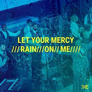 Let Your Mercy Rain on Me