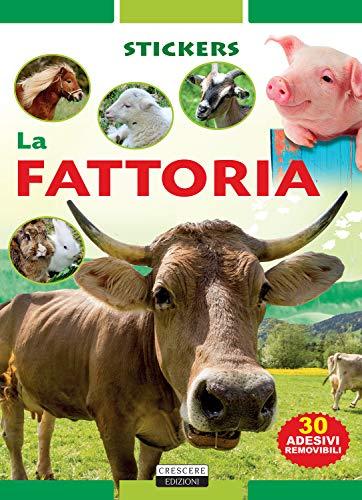 LA FATTORIA. Ediz. illustrata con 30 adesivi removibili.