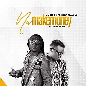 Na Make Money (feat. Beka Flavour)