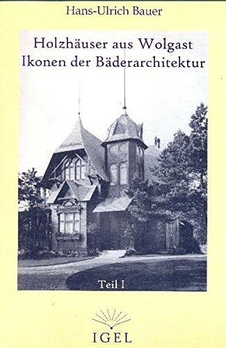 Holzhäuser aus Wolgast - Ikonen der Bäderarchitektur