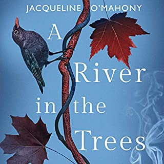A River in the Trees                   By:                                                                                                                                 Jacqueline O'Mahony                               Narrated by:                                                                                                                                 Grainne Gillis                      Length: 9 hrs and 18 mins     2 ratings     Overall 3.0