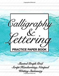 Calligraphy & Lettering: Practice Paper Book (Slanted Graph Grid, Script Handwriting Notepad, Writing Stationery)