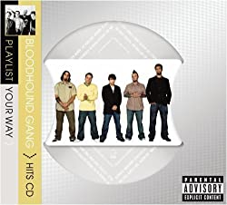 Playlist Your Way by Bloodhound Gang (2009-02-24)