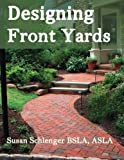 The Book Cover Of Designing Front Yards