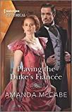 Playing the Duke's Fiancée (Dollar Duchesses, 2, Band 2)