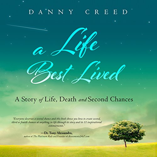 A Life Best Lived     A Story of Life, Death and Second Chances              By:                                                                                                                                 Danny Creed                               Narrated by:                                                                                                                                 Danny Creed                      Length: 4 hrs and 9 mins     1 rating     Overall 5.0