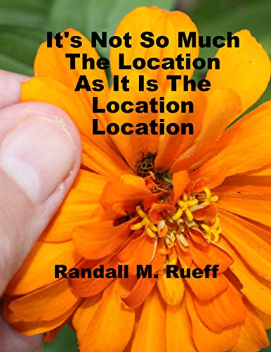 It's Not So Much The Location As It Is The Location Location (English Edition)