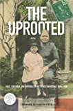 The Uprooted: Race, Children, and Imperialism in French Indochina, 1890–1980 (Southeast Asia: Politics, Meaning, and Memory, 30)