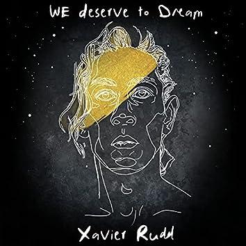 We Deserve To Dream