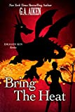 Bring the Heat (Dragon Kin Book 9)