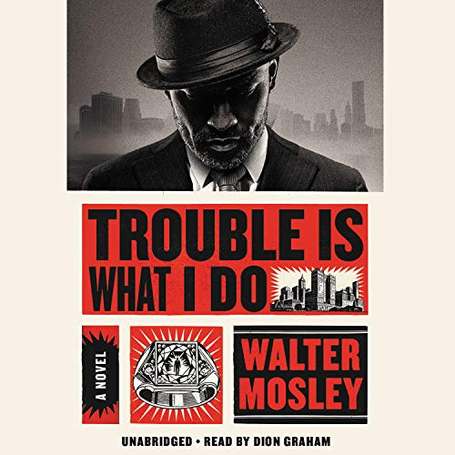 Trouble Is What I Do Audiobook By Walter Mosley cover art