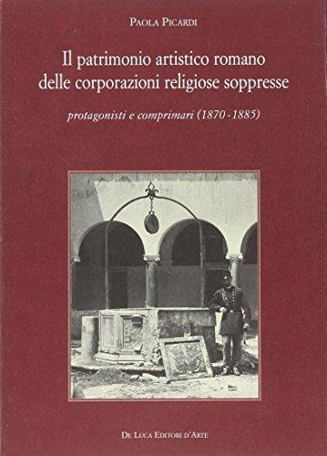 Il patrimonio artistico romano delle corporazioni religiose soppresse. Protagonisti e comprimari (1870-1885)
