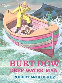 Burt Dow, Deep-Water Man : A Tale of the Sea in Classic Tradition by Robert McCloskey (1963-09-09)
