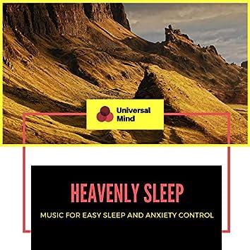 Heavenly Sleep - Music For Easy Sleep And Anxiety Control