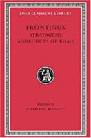 Stratagems. Aqueducts of Rome (Loeb Classical Library)