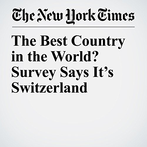 The Best Country in the World? Survey Says It's Switzerland audiobook cover art