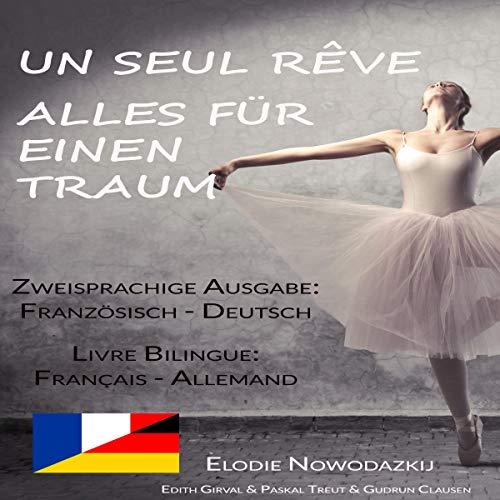 Page de couverture de Un Seul Rêve - Alles für einen Traum (Édition Française et Allemande) [All for One Dream (French and German Edition)]