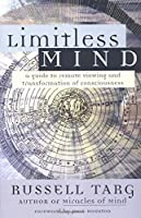 Limitless Mind: A Guide to Remote Viewing and Transformation of Consciousness by Russell Targ(2004-01-15)