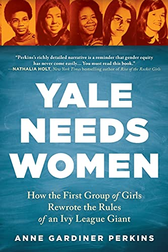 Yale Needs Women: How the First Group of Girls Rewrote the Rules of an Ivy League Giantの詳細を見る