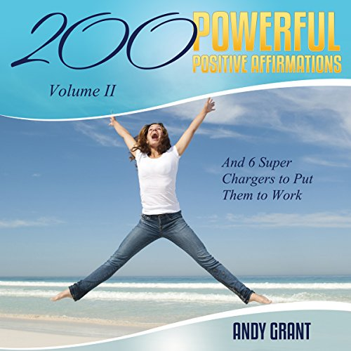 200 Powerful Positive Affirmations, Volume 2 audiobook cover art